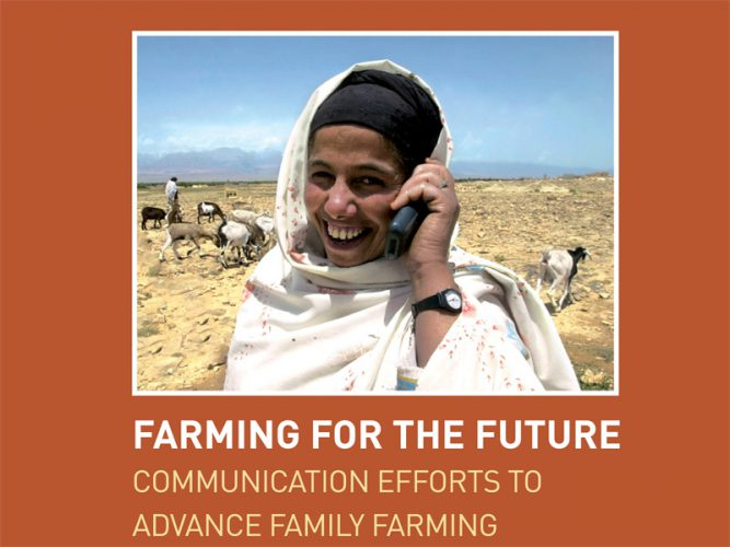 Farming for the future: Communication efforts to advance family farming (Anglais)